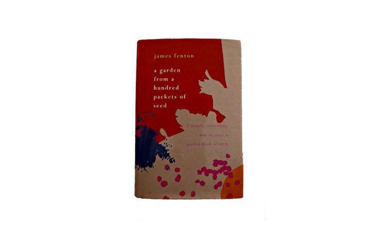 A paperback copy of A Garden from a Hundred Packets of Seeds by James Fenton is $11 from Amazon.